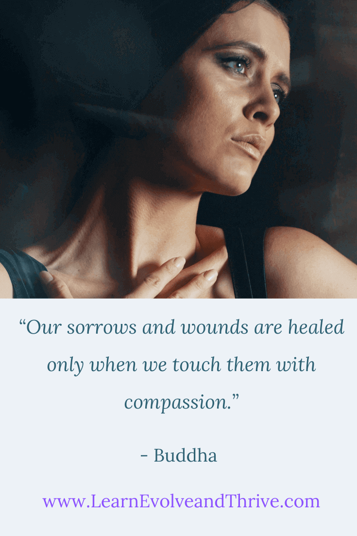 Our sorrows and wounds are healed only when we touch them with compassion Buddha Quote