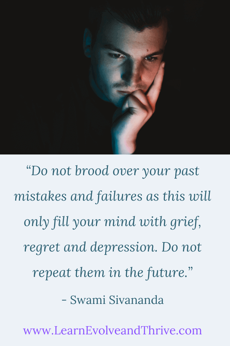 Do not brood over your past mistakes and failures Swami Sivananda Quote