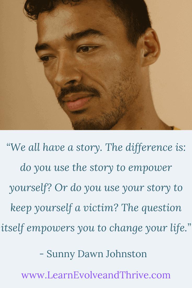 Sunny Dawn Johnston Empower or Victim Quote