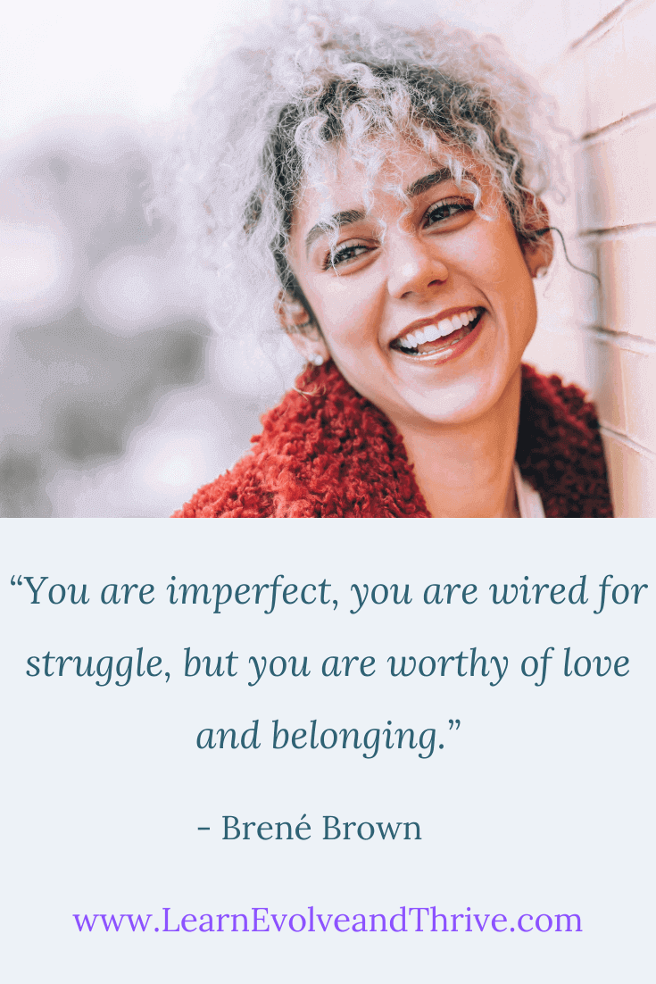 You are worthy of love and belonging Brené Brown Quote