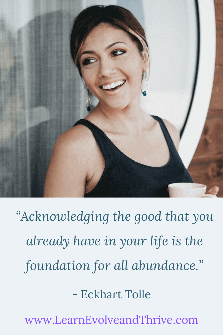 Acknowledging the good that you already have in your life is the foundation for all abundance Eckhart Tolle Quote