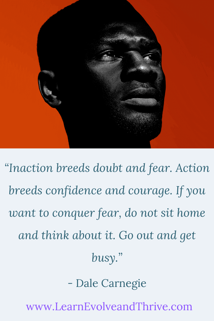 Inaction breeds doubt and fear Dale Carnegie Quote
