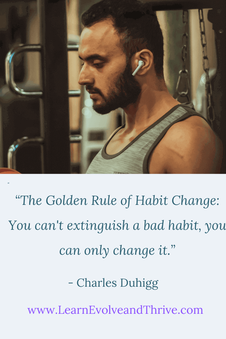 The Golden Rule of Habit Change Charles Duhigg Quote
